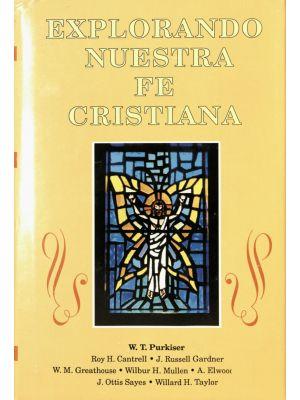 Explorando Nuestra Fe Cristiana (Tapa Dura)