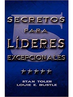 Cinco secretos para líderes excepcionales