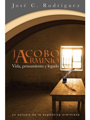 Jacobo Arminio - Vida, Pensamiento y Legado